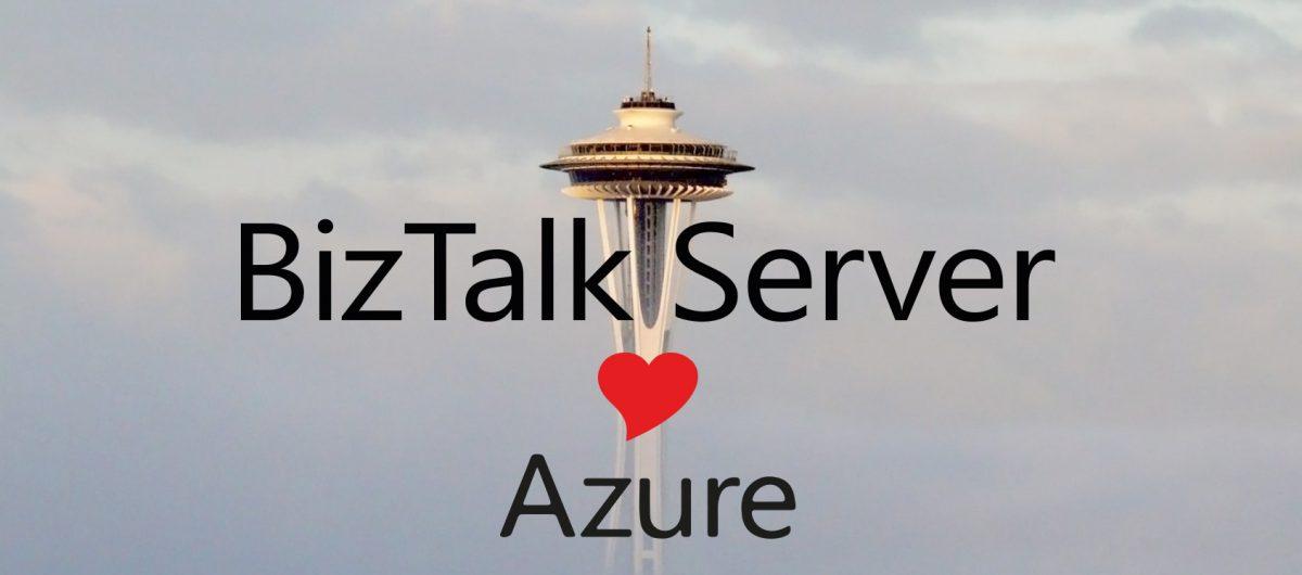 Unlocking Azure Hybrid Integration with BizTalk Server – Note to self